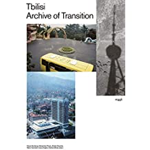 Tbilisi – Archive of Transition