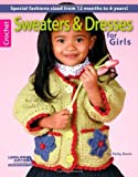 Sweaters & Dresses for Girls by Leisure Arts (2013-01-13)