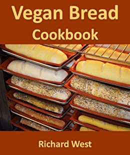 Vegan Bread Cookbook (English Edition) von [West, Richard]