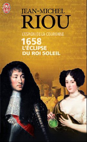 1658, L'Eclipse du Roi-Soleil par Jean-Michel Riou