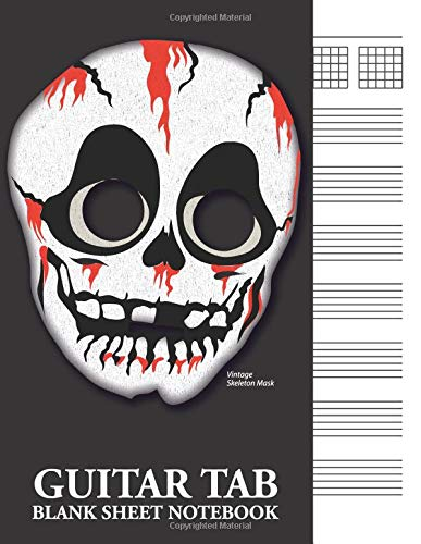 Vintage Skeleton Mask Guitar Tab Blank Sheet Notebook: 6-Line (6-String) Tablature Music Notation - Halloween-music Songs Box