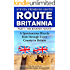 Route Britannia, the Journey South: A Spontaneous Bicycle Ride through Every County in Britain