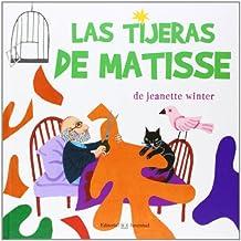 Las Tijeras de Matisse = Scissors Matisse (ALBUMES ILUSTRADOS)