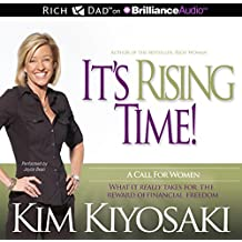 It's Rising Time!: What It Really Takes for the Reward of Financial Freedom