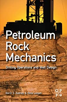 Petroleum Rock Mechanics: Drilling Operations and Well Design de [Aadnoy, Bernt, Looyeh, Reza]