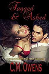 Tagged & Ashed (The Sterling Shore Series) (Volume 2) by C.M. Owens (2015-05-14)