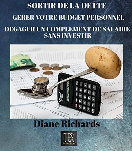 Couverture du livre SORTEZ DE LA DETTE, GEREZ VOTRE BUDGET ET AUGMENTEZ VOS REVENUS