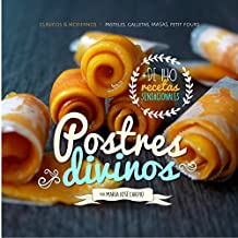Postres Divinos: Clásicos & Modernos: Pasteles, Galletas, Masas, Petit Fours (Spanish Edition)