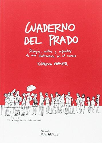 Cuaderno del Prado: Dibujos, notas y apuntes de una ilustradora en el museo