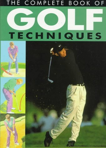 The Complete Book of Golf Techniques by ANAM (1998-04-01)