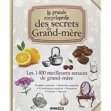 La grande encyclopédie des secrets de Grand-mère : Les 1400 meilleures astuces de grand-mère