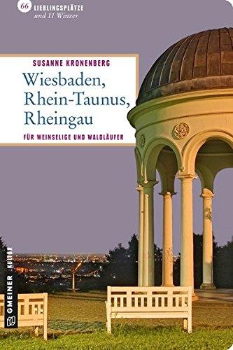 Wiesbaden - Rhein-Taunus - Rheingau: 66 Lieblingsplätze und 11 Winzer (Lieblingsplätze im GMEINER-Verlag)