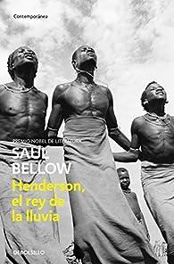 Herderson, el rey de la lluvia par Saul Bellow