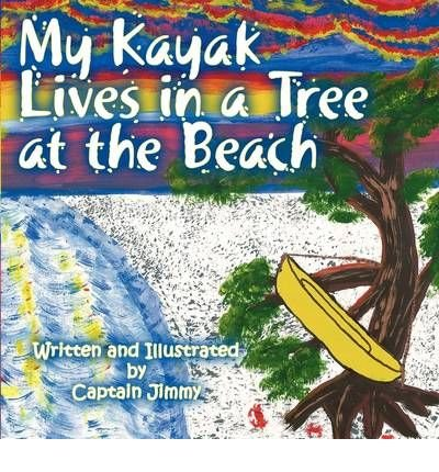 My Kayak Lives in a Tree at the Beach (Paperback) - Common