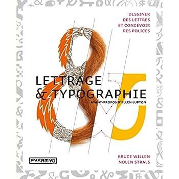 Lettrage & Typographie : Dessiner des lettres et concevoir des polices