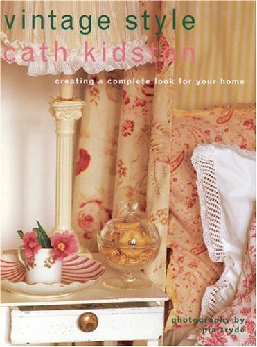 Vintage Style: Creating a Complete Look for Your Home by Cath Kidston (1999-10-25)