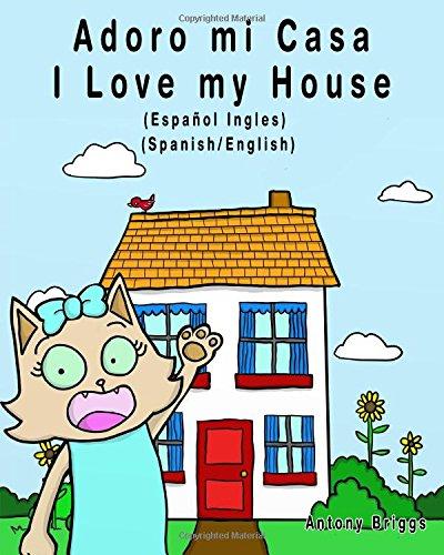 Adoro mi Casa - I Love my House: Edición Bilingüe – Español/Ingles (Rosie Cat)