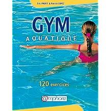 Gym aquatique. 120 exercices et programme d'entraînement