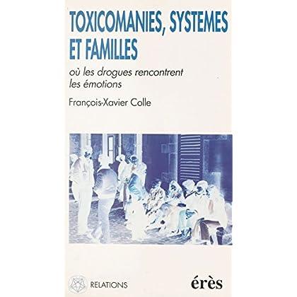 Toxicomanies, systèmes et familles : où les drogues rencontrent les émotions (Relations)