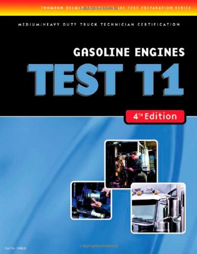 Gasoline Engines TEST T1 (DELMAR LEARNING'S ASE TEST PREP SERIES)