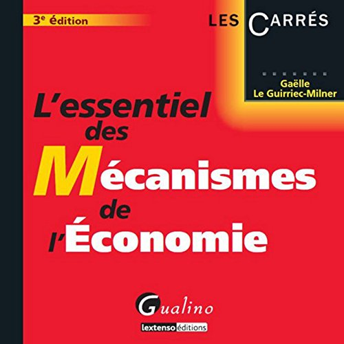 L'Essentiel des mécanismes de l' économie, 3ème édition