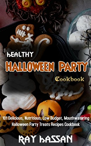 rty Cookbook: 101 Delicious, Nutritious, Low Budget, Mouthwatering Halloween Party Treats Recipes Cookbook (English Edition) (Party-essen Für Halloween)