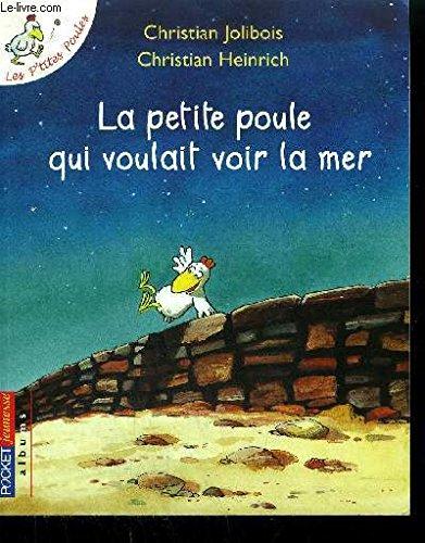 LA PETITE POULE QUI VOULAIT VOIR LA MER (LES P'TITES POULES) (FRENCH) - GREENLIGHT [LA PETITE POULE QUI VOULAIT VOIR LA MER (LES P'TITES POULES) (FRENCH) - GREENLIGHT BY(JOLIBOIS, CHRISTIAN )[PAPERBACK]