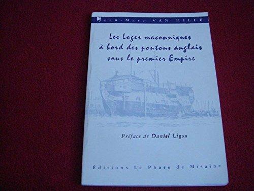 Les loges maçonniques à bord des pontons anglais sous le Premier Empire par Jean-Marc Van Hille