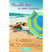 Trouble Has A New Name (Mills and Boon Indian Author)