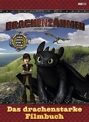 Preisvergleich Produktbild Drachenzähmen leicht gemacht: Das drachenstarke Filmbuch