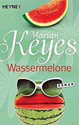 Wassermelone: Roman (Die Walsh-Familie, Band 1)