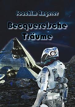 Becquerelsche Träume von [Angerer, Joachim]