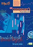 "The Composer's Handbook - Vol. 1 - A do-it-yourself approach combining ""trick of the trade"" and other techniques with step-by-step guides to projects - ( ED 12405 )"