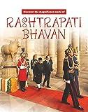 Discover the Magnificent World of Rashtrapati Bhavan