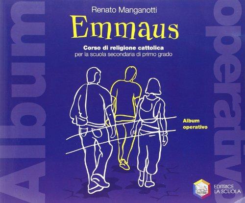 Emmaus. Album operativo. Per la Scuola media