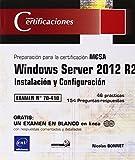 Windows Server 2012 R2. Instalación Y Configuración. Preparación Para La Certificación MCSA. Examen 70-410
