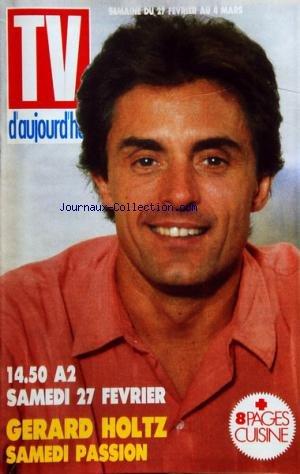 TV D'AUJOURD'HUI du 27/02/1985 - GERARD HOLTZ