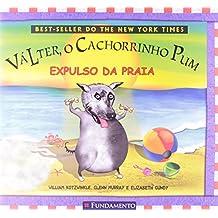 Valter, o Cachorrinho Pum. Expulso da Praia (Em Portuguese do Brasil)