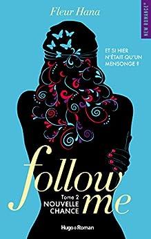 Follow me - tome 2 Nouvelle chance par [Hana, Fleur]