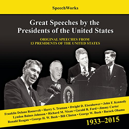 Great Speeches by the Presidents of the United States, 1933 - 2015  Audiolibri