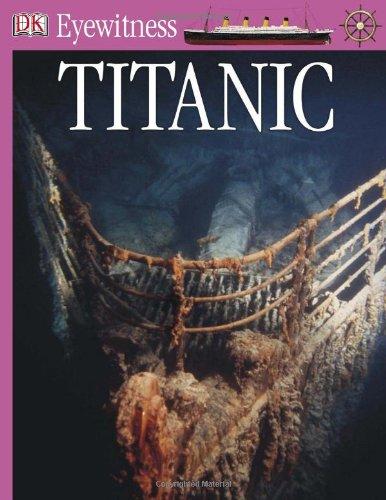 Dk Eyewitness Titanic (Dk Eyewitness Books)