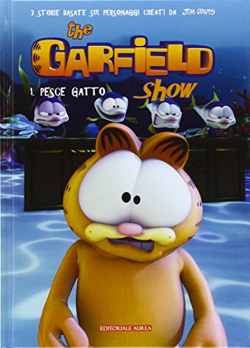 Pesce gatto. The Garfield show: 1 di Jim Davis,L. Basenghi