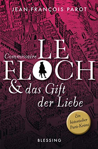 Commissaire Le Floch und das Gift der Liebe: Roman (Commissaire Le Floch-Serie 4)