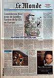 monde le no 18933 du 08 12 2005 condoleezza rice tente de justifier l action de la cia en europe diplomatie la secretaire d etat defend l agence au nom de la lutte contre le terrorisme par natalie nougayrede 2007 sarkozy marque un point vil