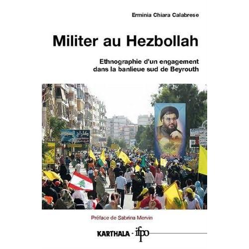 Militer au Hezbollah : Ethnographie d'un engagement dans la banlieue sud de Beyrouth