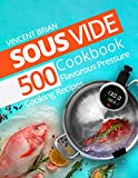 Sous Vide Cookbook: 500 Flavorous Pressure Cooking Recipes