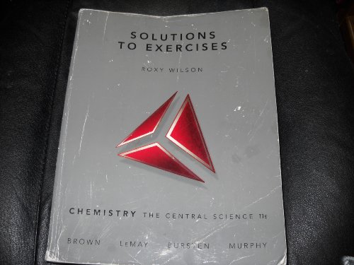 Solutions to Exercises: Chemistry the Central Science, 11th Edition