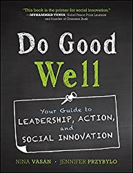 Do Good Well: Your Guide to Leadership, Action, and Social Innovation (The Jossey-Bass Higher and Adult Education)