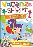 Scarica Libro Vacanze sprint Matematica Per la Scuola elementare 1 (PDF,EPUB,MOBI) Online Italiano Gratis