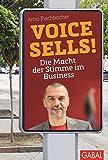 Voice sells!: Die Macht der Stimme im Business (Dein Business)